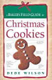 Baker s Field Guide to Christmas Cookies (Baker s FG)