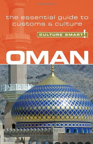 Oman - Culture Smart!: a quick guide to customs and culture (Culture Smart!)