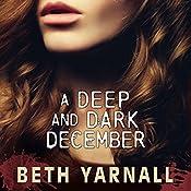 A Deep and Dark December   [Beth Yarnall]