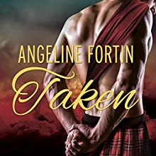 Taken: A Laird for All Time, Book 2 (       UNABRIDGED) by Angeline Fortin Narrated by Antony Ferguson
