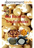 Mis Recetas... Tradicionales (Spanish Edition)