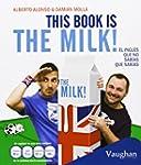 This Book Is The Milk! El Ingl�s Que...