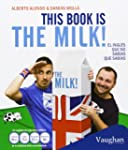 This Book Is The Milk! - El Ingles Qu...