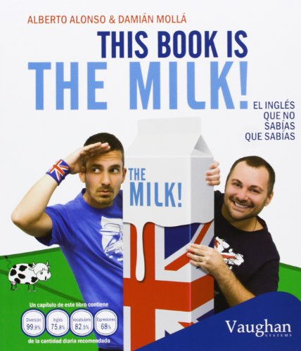 This Book Is The Milk! El Inglés Que No Sabías Que Sabías