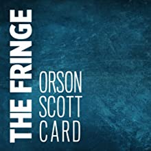 The Fringe (       UNABRIDGED) by Orson Scott Card Narrated by Stephen Hoye