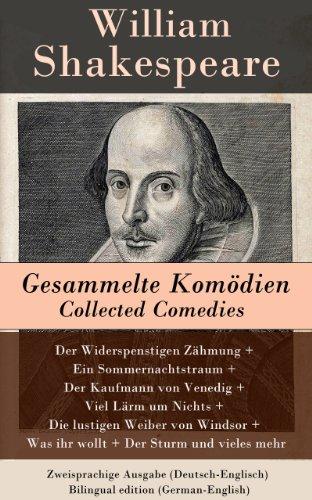 William Shakespeare - Gesammelte Komödien / Collected Comedies - Zweisprachige Ausgabe (Deutsch-Englisch) / Bilingual edition (German-English): Der Widerspenstigen Zähmung + ... + Was ihr wollt + Der Sturm und vieles mehr