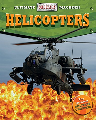 Helicopters (Ultimate Military Machines)