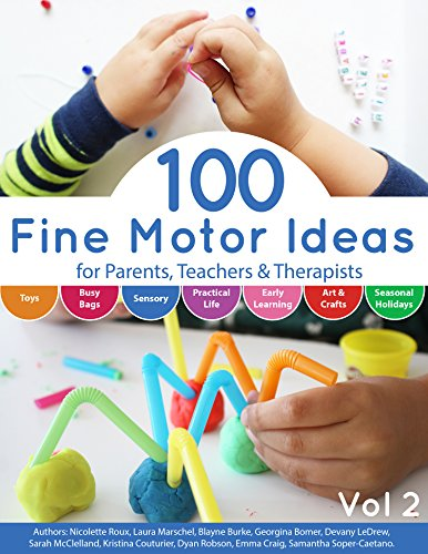 100 Fine Motor Ideas: for Parents, Teachers &