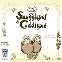 Snugglepot and Cuddlepie Radio/TV Program by May Gibbs Narrated by  full cast