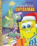 The Sponge Who Saved Christmas (SpongeBob SquarePants) (a Big Golden Book)