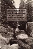 img - for Limestone Locks and Overgrowth: The Rise and Descent of the Chenango Canal book / textbook / text book