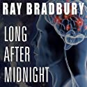Long After Midnight Audiobook by Ray Bradbury Narrated by Michael Prichard