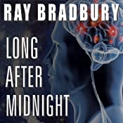 Long After Midnight | [Ray Bradbury]