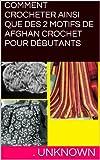COMMENT CROCHETER AINSI QUE DES 2 MOTIFS DE AFGHAN CROCHET POUR DÉBUTANTS