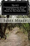 img - for The 613 Commandments of God: And Where To Find Them In The Holy Bible by Scott Meade (2011-08-31) book / textbook / text book