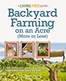 img - for Backyard Farming on an Acre (More or Less) (Living Free Guides) book / textbook / text book