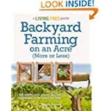 Backyard Farming on an Acre (More or Less) (Living Free Guides) by Angela England