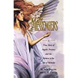 The Messengers: A True Story of Angelic Presence and the Return to the Age of Miracles ~ Julia Ingram