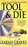 Tool & Die: A Home Repair Is Homicide Mystery (Home Repair Is Homicide Mysteries)