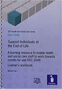 hsc 3048 support individuals at the Support individuals at the end of life workbook: a learning resource to enable health and social care staff to work towards credits for unit hsc 3048 : learner's.