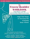 img - for The Frozen Shoulder Workbook: Trigger Point Therapy for Overcoming Pain and Regaining Range of Motion by Davies NCTMB, Clair (2006) Paperback book / textbook / text book