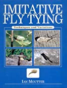 Imitative Fly Tying: Techniques and Variations: Ian Moutter: 9780881505740: Amazon.com: Books
