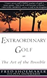 img - for By Fred Shoemaker Extraordinary Golf: The Art of the Possible (Perigee) (Reprint) book / textbook / text book