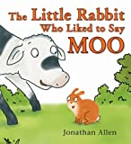img - for The Little Rabbit Who Liked to Say Moo by Jonathan Allen (2008-07-06) book / textbook / text book