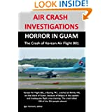 AIR CRASH INVESTIGATIONS: HORROR IN GUAM, The Crash of Korean Air Flight 801