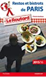 Guide du Routard Restos et bistrots de Paris 2015/2016