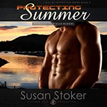 Protecting Summer: SEAL of Protection, Book 4 (       UNABRIDGED) by Susan Stoker Narrated by Stella Bloom
