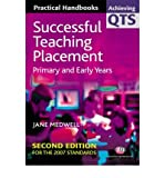 Jane A. Medwell Successful Teaching Placement: Primary and Early Years