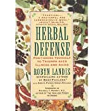 img - for BY Landis, Robyn ( Author ) [{ Herbal Defense: Positioning Yourself to Triumph Over Illness and Aging By Landis, Robyn ( Author ) Aug - 01- 1997 ( Paperback ) } ] book / textbook / text book