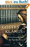 Gottes Klänge: Eine Geschichte der Ki...