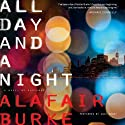 All Day and a Night: Ellie Hatcher, Book 5 (       UNABRIDGED) by Alafair Burke Narrated by Andi Arndt