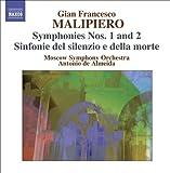 Malipiero, G.F.: Symphonies, Vol. 2 (Almeida) - Nos. 1 And 2 / Sinfonie Del Silenzio E De La Morte