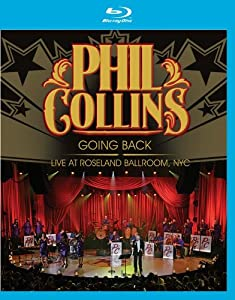 Phil Collins: Going Back - Live at the Roseland Ballroom NYC [Blu-ray]