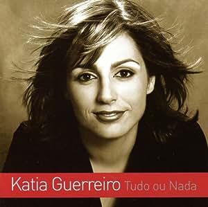 Katia Guerreiro - Katia Guerreiro: Tudo Ou Nada [CD] 2006 - Amazon.com