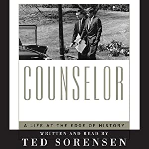 Counselor: A Life at the Edge of History | [Ted Sorensen]