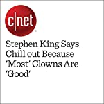 Stephen King Says Chill out Because 'Most' Clowns Are 'Good' | Amanda Kooser