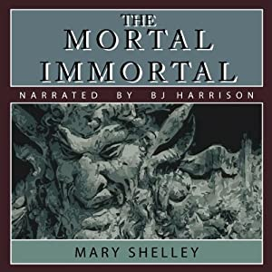 The Mortal Immortal | [Mary Shelley]