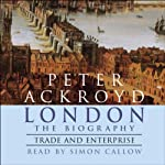 London: The Biography, Trade and Enterprise | Peter Ackroyd