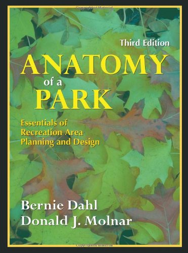 Anatomy of a Park: Essentials of Recreation Area Planning...