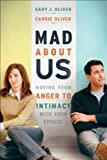 Mad About Us: Moving from An... - Gary J. Oliver, Carrie Oliver