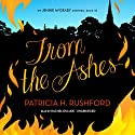 From the Ashes: The Jennie McGrady Mysteries, Book 10 (       UNABRIDGED) by Patricia H. Rushford Narrated by Rachel Dulude
