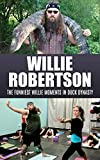 Willie Robertson: The Funniest Willie Moments in Duck Dynasty (Willie Robertson, Duck Dynasty, Jase Robertson, Happy happy happy, Si Robertson, Phil Robertson Book 1)