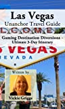 Search : Las Vegas Unanchor Travel Guide - Gaming Destination Diversions - Ultimate 3-Day Itinerary