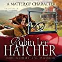 A Matter of Character: The Sisters of Bethlehem Springs (       UNABRIDGED) by Robin Lee Hatcher Narrated by Kathy Garver