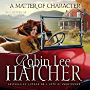 A Matter of Character: The Sisters of Bethlehem Springs | Robin Lee Hatcher