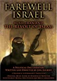 Farewell Israel: Bush, Iran and the Revolt of Islam [2007] [DVD]